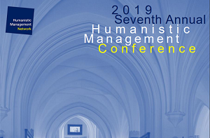 2019 ANNUAL HUMANISTIC MANAGEMENT CONFERENCE THEME: SOLIDARITY AND THE COMMON GOOD