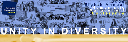 2020 ANNUAL HUMANISTIC MANAGEMENT CONFERENCE THEME: UNITY IN DIVERSITY