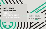 miniatura Fast, Slow & Reverse. Faces of Contemporary Film Narration - 27–28 maja 2017